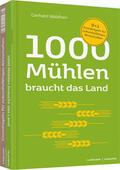 Waldherr / Krause 1000 Mühlen braucht das Land. 9+1 Erfolgsprinzipien für zukunftsfähiges Wirtschaften   Sack Fachmedien