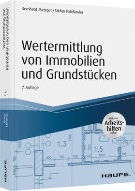 Metzger / Fahrländer | Wertermittlung von Immobilien und Grundstücken -mit Arbeitshilfen online | Buch | sack.de