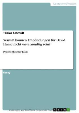 Schmidt | Warum können Empfindungen für David Hume nicht unvernünftig sein? | E-Book | sack.de