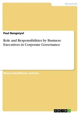 Bangniyel | Role and Responsibilities by Business Executives in Corporate Governance | Buch | sack.de