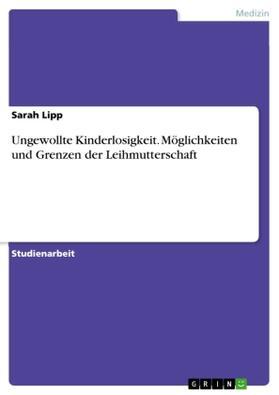 Ungewollte Kinderlosigkeit. Möglichkeiten und Grenzen der Leihmutterschaft | Buch | sack.de