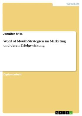 Word of Mouth-Strategien im Marketing und deren Erfolgswirkung | Buch | sack.de