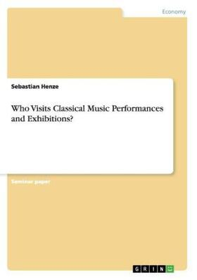 Who Visits Classical Music Performances and Exhibitions? | Buch | sack.de