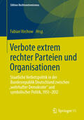 Virchow / Botsch / Kopke |  Verbote extrem rechter Parteien und Organisationen | Buch |  Sack Fachmedien