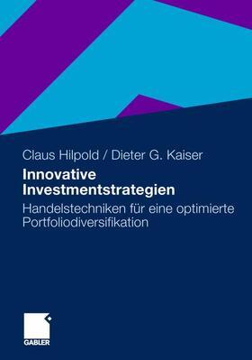 Kaiser / Hilpold | Innovative Investmentstrategien | Buch | sack.de