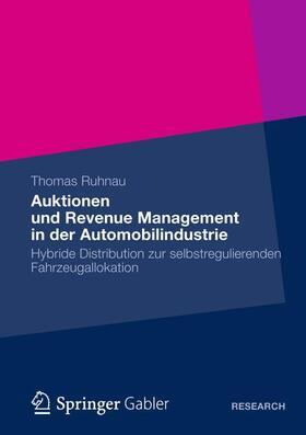 Ruhnau | Auktionen und Revenue Management in der Automobilindustrie | Buch | sack.de