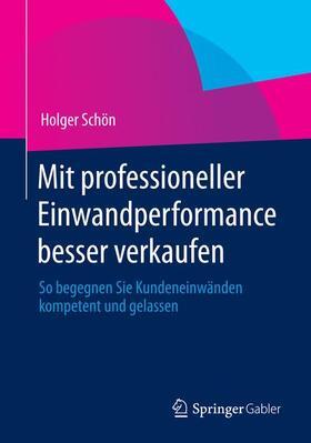 Schön | Mit professioneller Einwandperformance besser verkaufen | Buch | sack.de