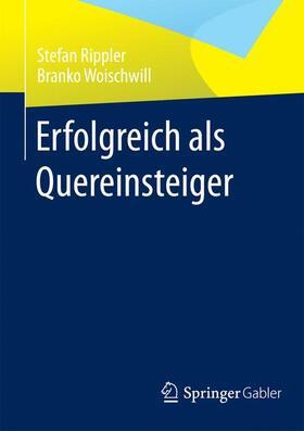 Rippler / Woischwill | Erfolgreich als Quereinsteiger | Buch | sack.de