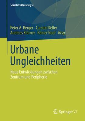 Berger / Keller / Klärner   Urbane Ungleichheiten   Buch   sack.de