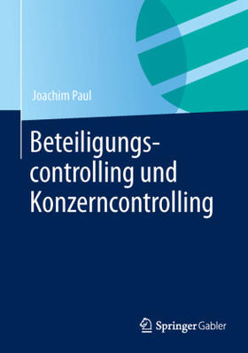 Paul | Beteiligungscontrolling und Konzerncontrolling | Buch | sack.de