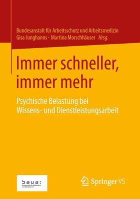 Junghanns / Morschhäuser / für Arbeitsschutz und Arbeitsmedizin | Immer schneller, immer mehr | Buch | sack.de