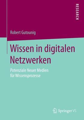 Gutounig   Wissen in digitalen Netzwerken   Buch   sack.de