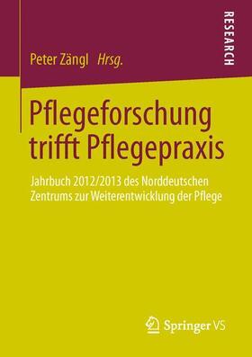 Zängl | Pflegeforschung trifft Pflegepraxis | Buch | sack.de