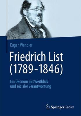Wendler | Friedrich List (1789-1846) | Buch | sack.de