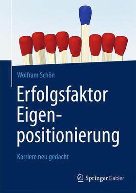 Schön | Erfolgsfaktor Eigenpositionierung | Buch | sack.de