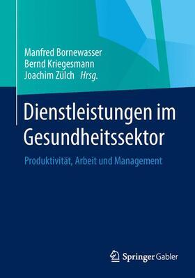 Bornewasser / Zülch / Kriegesmann | Dienstleistungen im Gesundheitssektor | Buch | sack.de