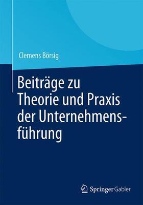 Börsig | Beiträge zu Theorie und Praxis der Unternehmensführung | Buch | sack.de