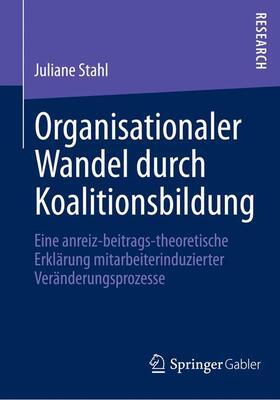 Stahl | Organisationaler Wandel durch Koalitionsbildung | Buch | sack.de