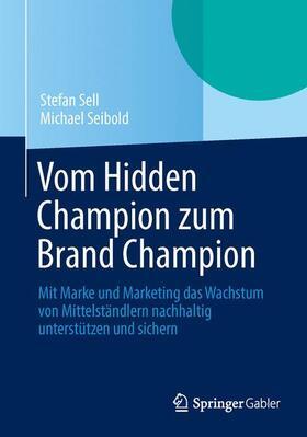 Sell / Seibold | Vom Hidden Champion zum Brand Champion | Buch | sack.de