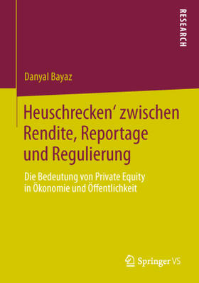 Bayaz | 'Heuschrecken' zwischen Rendite, Reportage und Regulierung | Buch | sack.de