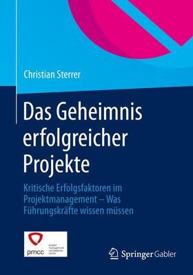 Sterrer | Das Geheimnis erfolgreicher Projekte | Buch | sack.de