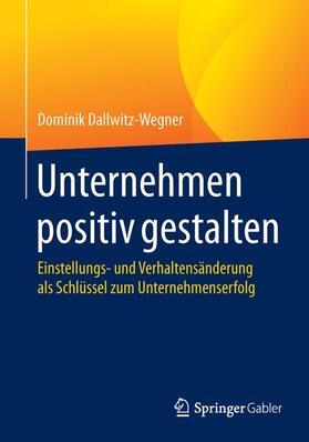 Dallwitz-Wegner   Unternehmen positiv gestalten   Buch   sack.de
