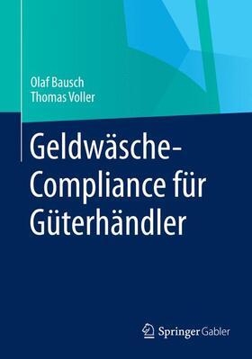 Bausch / Voller   Geldwäsche-Compliance für Güterhändler   Buch   sack.de
