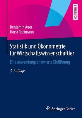 Rottmann / Auer | Statistik und Ökonometrie für Wirtschaftswissenschaftler | Buch | sack.de