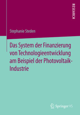 Steden | Das System der Finanzierung von Technologieentwicklung am Beispiel der Photovoltaik-Industrie | Buch | sack.de