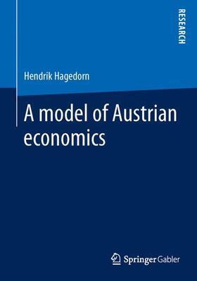 Hagedorn | A model of Austrian economics | Buch | sack.de