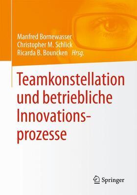 Bornewasser / Bouncken / Schlick | Teamkonstellation und betriebliche Innovationsprozesse | Buch | sack.de