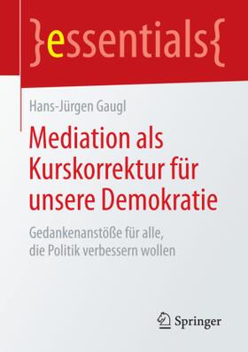 Gaugl   Mediation als Kurskorrektur für unsere Demokratie   Buch   sack.de