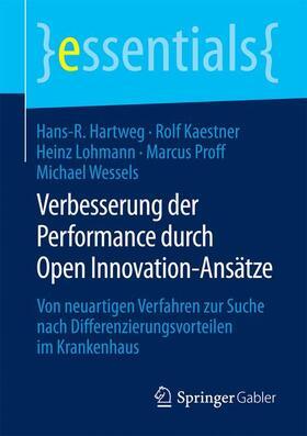 Hartweg / Kaestner / Lohmann | Verbesserung der Performance durch Open Innovation-Ansätze | Buch | sack.de