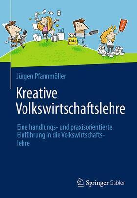 Pfannmöller   Kreative Volkswirtschaftslehre   Buch   Sack Fachmedien