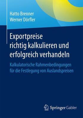 Brenner / Dörfler   Exportpreise richtig kalkulieren und erfolgreich verhandeln   Buch   sack.de