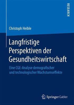 Heible   Langfristige Perspektiven der Gesundheitswirtschaft   Buch   sack.de
