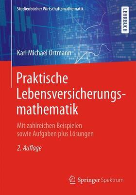 Ortmann   Praktische Lebensversicherungsmathematik   Buch   sack.de