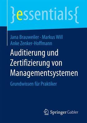 Brauweiler / Will / Zenker-Hoffmann | Auditierung und Zertifizierung von Managementsystemen | Buch | sack.de