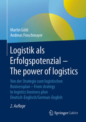 Göbl / Froschmayer | Logistik als Erfolgspotenzial - The power of logistics | Buch | sack.de