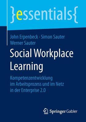 Erpenbeck / Sauter / Sauter | Social Workplace Learning | Buch | sack.de
