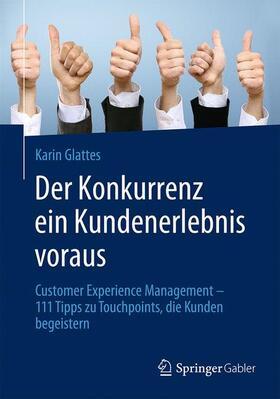 Glattes | Der Konkurrenz ein Kundenerlebnis voraus | Buch | sack.de