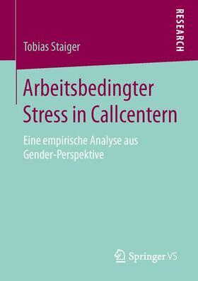 Staiger   Arbeitsbedingter Stress in Callcentern   Buch   sack.de