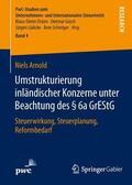 Arnold    Umstrukturierung inländischer Konzerne unter Beachtung des § 6a GrEStG   Buch    Sack Fachmedien