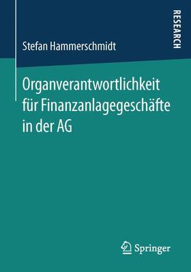 Hammerschmidt | Organverantwortlichkeit für Finanzanlagegeschäfte in der AG | Buch | sack.de