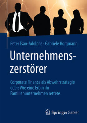 Borgmann / Tsao-Adolphs | Unternehmenszerstörer | Buch | sack.de
