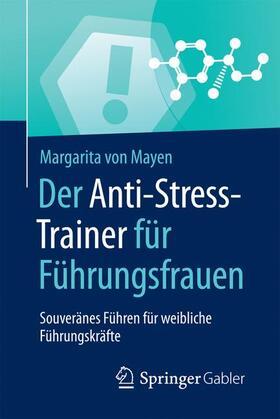 von Mayen   Der Anti-Stress-Trainer für Führungsfrauen   Buch   sack.de