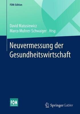 Matusiewicz / Muhrer-Schwaiger | Neuvermessung der Gesundheitswirtschaft | Buch | sack.de