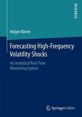Kömm   Forecasting High-Frequency Volatility Shocks   Buch   sack.de