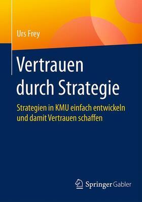 Frey   Vertrauen durch Strategie   Buch   sack.de