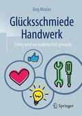 Mosler    Glücksschmiede Handwerk   Buch    Sack Fachmedien